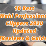 10 Best Wahl Professional Clippers 2020  Updated [Reviews & Guide]