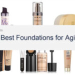 Top Best Foundation For Older Skin Is So Famous, But Why?