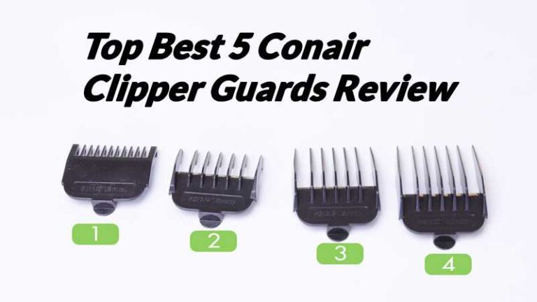 Top Best 5 Conair Clipper Guards Review 2021 – Buyer Guide