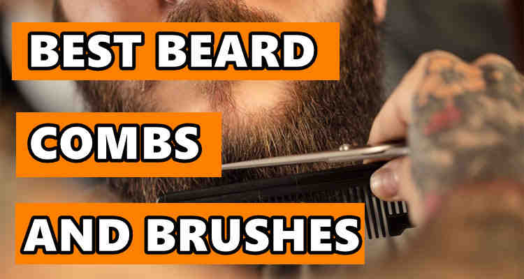 BEST beard combs and brushes