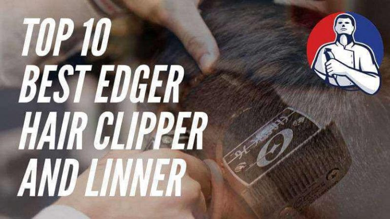 Top 10 Best Hair Edger Trimmer of 2021 Update Reviews and Full Guide
