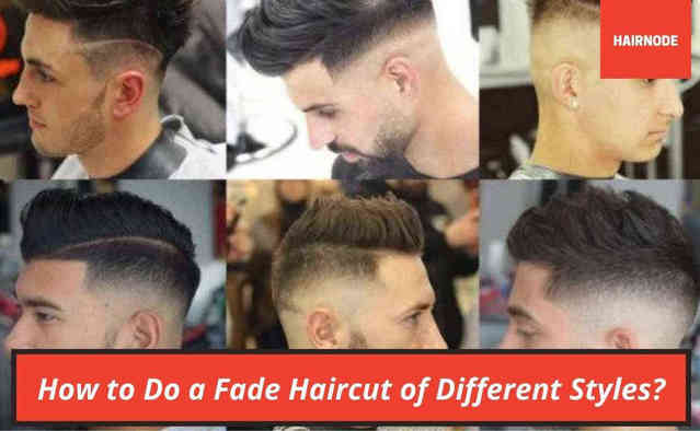 How to Do a Fade Haircut of Different Styles